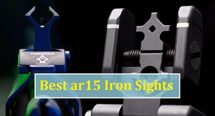 Best ar15 Iron Sights