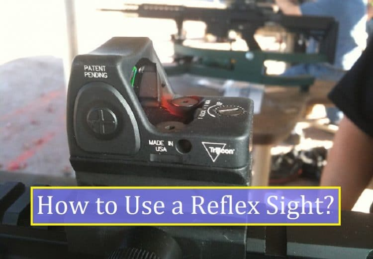 How to Use a Reflex Sight