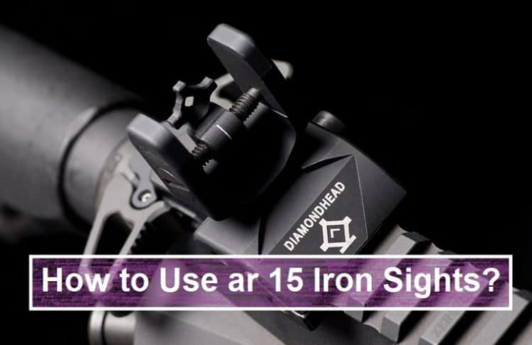 How to Use ar 15 Iron Sights