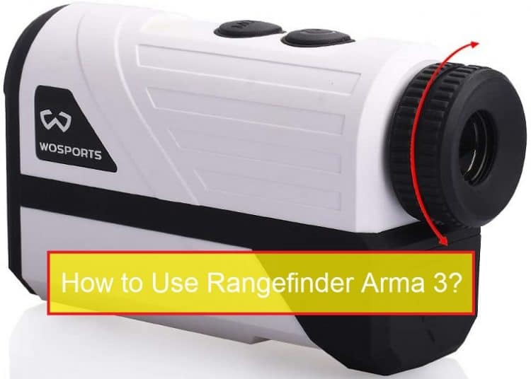 How to Use Rangefinder Arma 3
