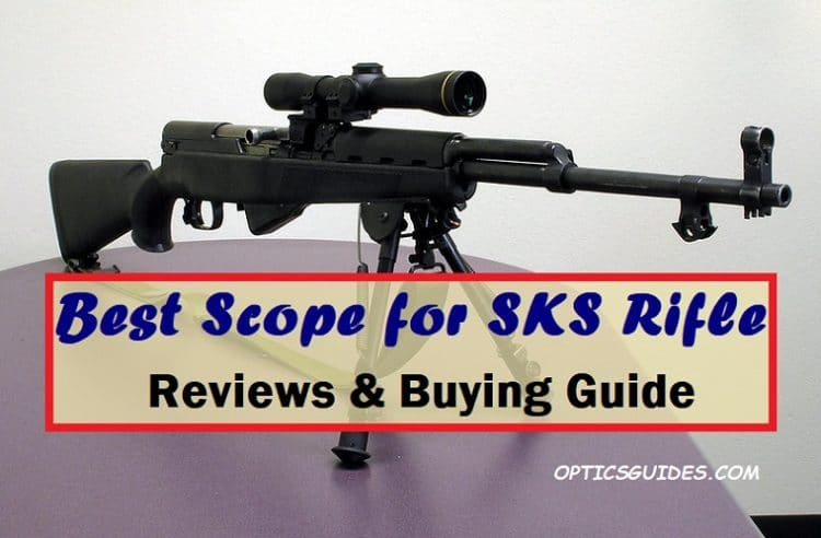 Best Scope for SKS Rifle Reviews