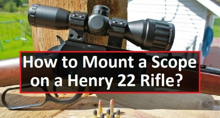How to Mount a Scope on a Henry 22 Rifle