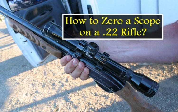How to Zero a Scope on a .22 Rifle