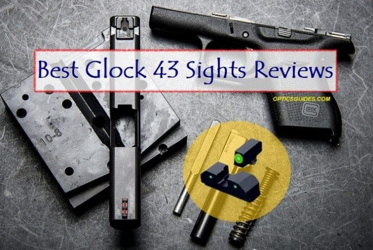 Best Glock 43 Sights Reviews
