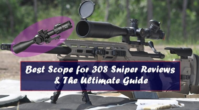 Best Scope for 308 Sniper Reviews